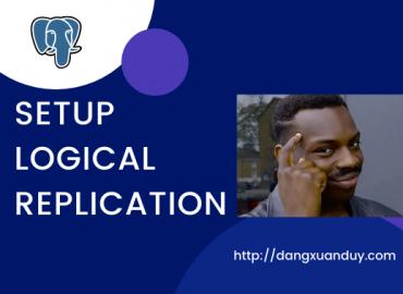 Cấu hính Logical Replication PostgreSQL