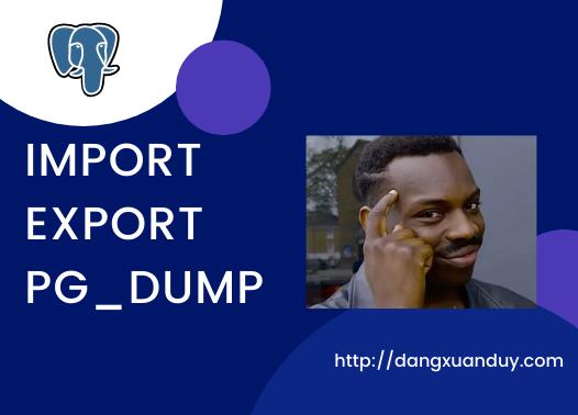 Hướng dẫn import export bằng pg_dump