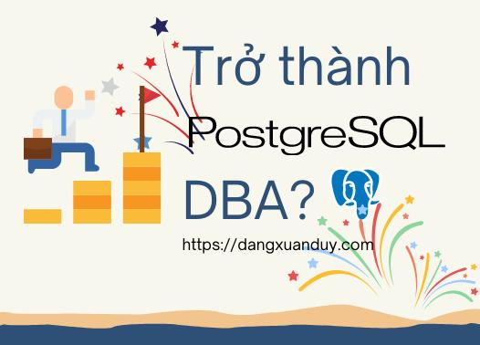 Trở thành PostgreSQL DBA