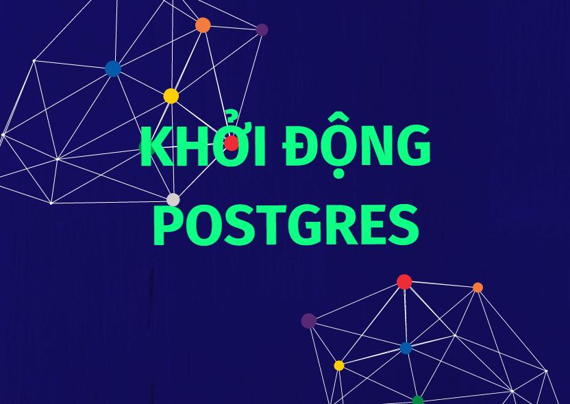 khoi-dong-postgres