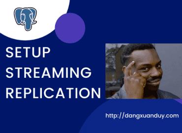 Cấu hình Streaming Replication trong PostgreSQL