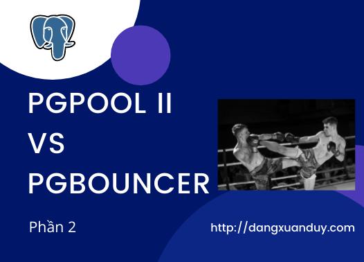 So sánh Pgpool-II và Pgbouncer - Phần 2