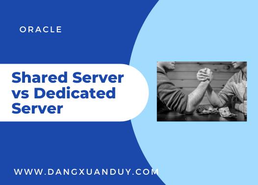 So sánh Shared Server và Dedicated Server