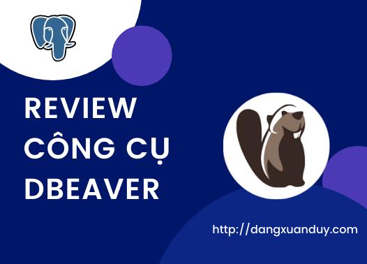 Review công cụ quản trị PostgreSQL DBeaver
