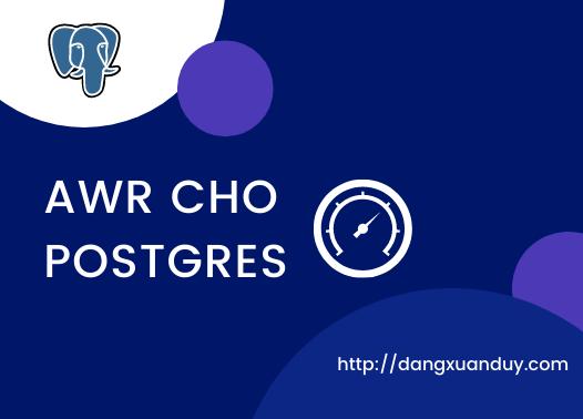 PostgreSQL Làm sao để xem hiệu năng trong quá khứ của câu lệnh