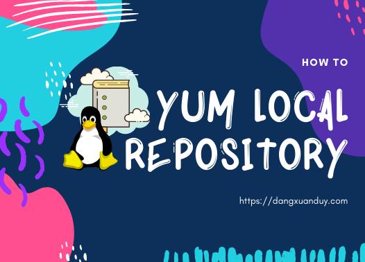 Cấu hình Yum local Repository